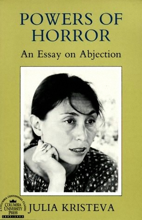powers of horror by julia kristeva questions I first came across julia kristeva's name in the late nineties, when i was a teen-ager, on the masthead of a small bulgarian newspaper, literaturen vestnik, to which i had just begun.